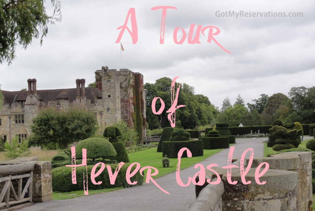 Got My Reservations - Hever Castle Intro
