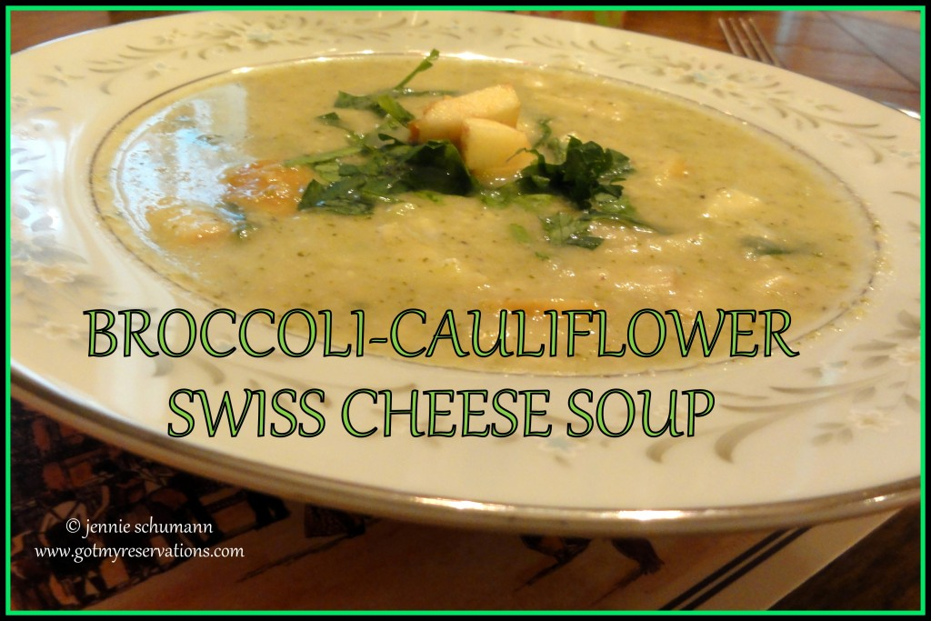 GotMyReservations -- Broccoli-Cauliflower Swiss Cheese Soup Title