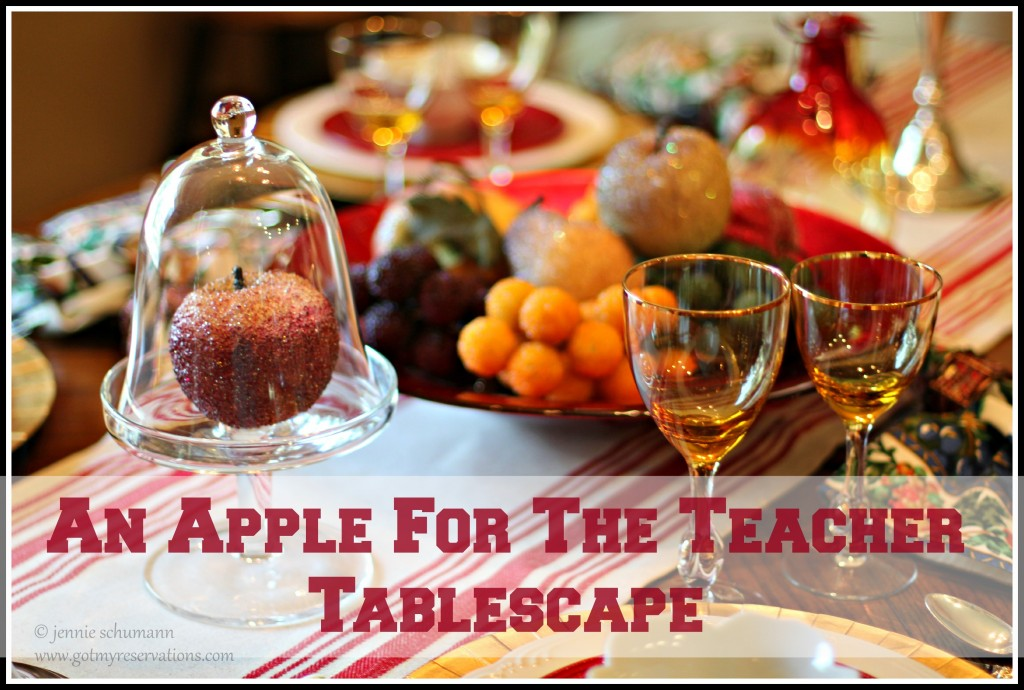GotMyReservations - An Apple for the Teacher Tablescape Intro