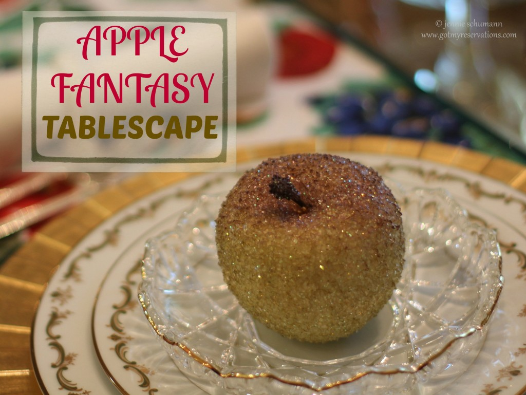 GotMyReservations -- Apple Fantasy Tablescape Intro