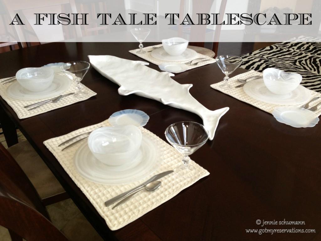 GotMyReservations -- Fish Tale Tablescape Title
