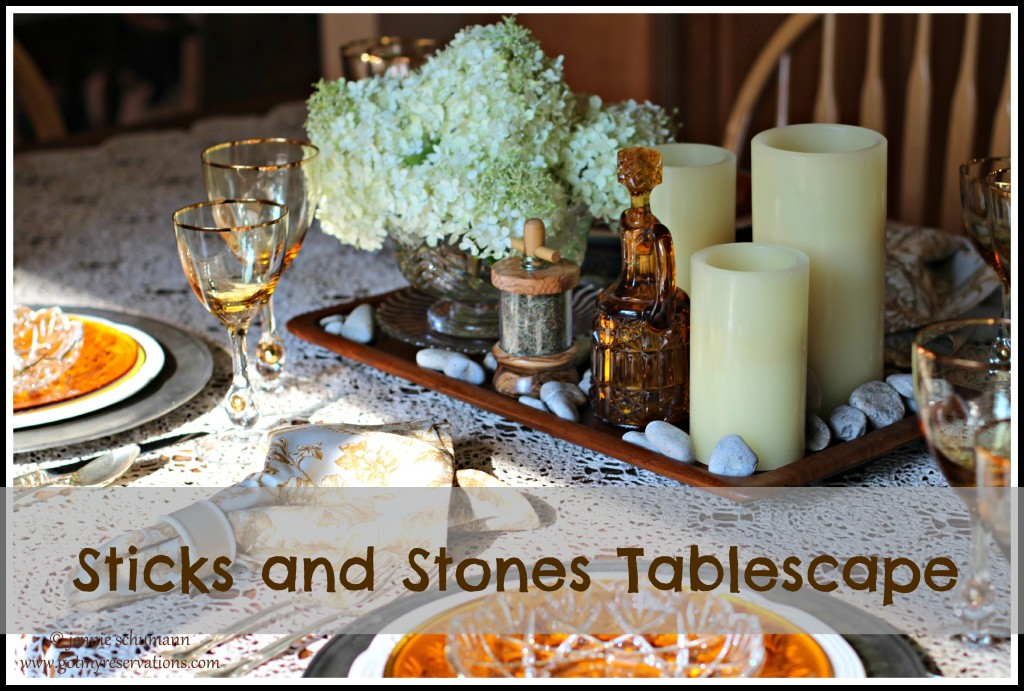 GotMyReservations - Sticks and Stones Tablescape Title