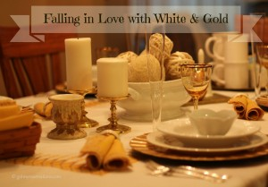 GOT MY RESERVATIONS FALLING IN LOVE WITH WHITE AND GOLD TABLESCAPE