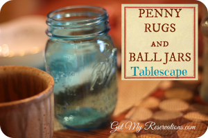 PENNY RUGS AND BALL JARS TABLESCAPE