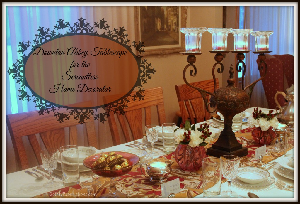 GotMyReservations Downton Abbey Tablescape Intro