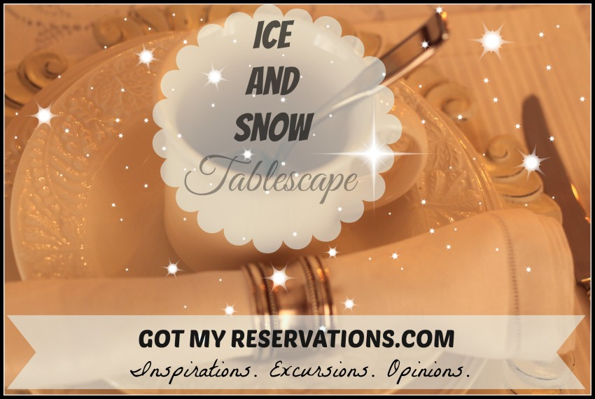 GotMyReservations Ice and Snow Tablescape Intro